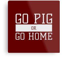 Go Pig or Go Home Metal Print