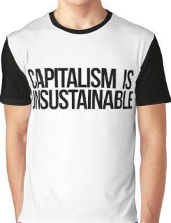 Capitalism is Unsustainable Graphic T-Shirt