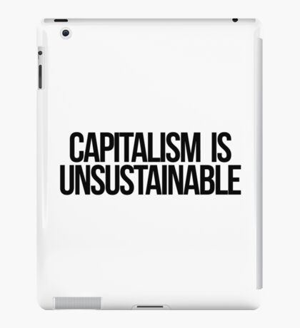 Capitalism is Unsustainable iPad Case/Skin