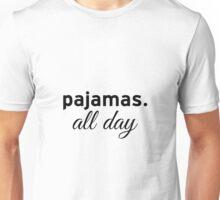 Pajamas All Day Unisex T-Shirt