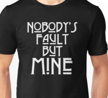 NOBODY'S FAULT BUT MINE - solid white Unisex T-Shirt