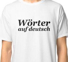 Wörter auf deutsch Classic T-Shirt