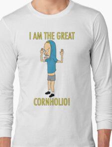 CORNHOLIO! Long Sleeve T-Shirt