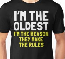 I Am The Oldest In My Family Unisex T-Shirt