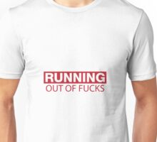 Running Out of Fucks Unisex T-Shirt