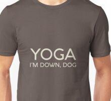 Yoga, I'm Down Dog Unisex T-Shirt
