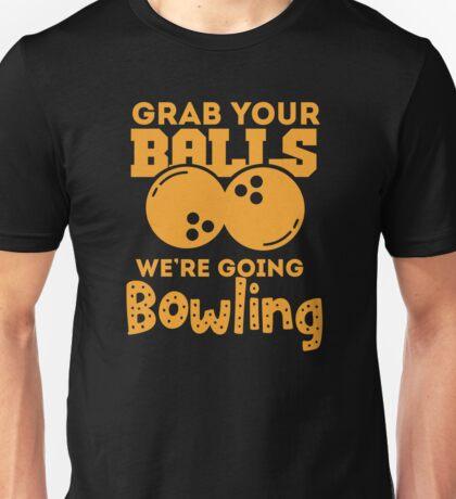 Grab Your Balls - Bowling Unisex T-Shirt