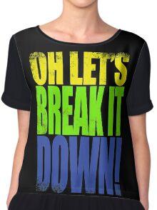 Lucio - Let's Break it DOWN! Chiffon Top