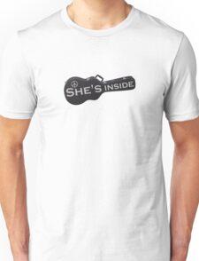 She's inside Unisex T-Shirt