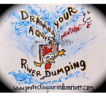 No draining or dumping our water and air Photographic Print