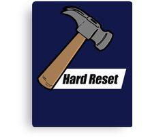 Hard Reset Canvas Print