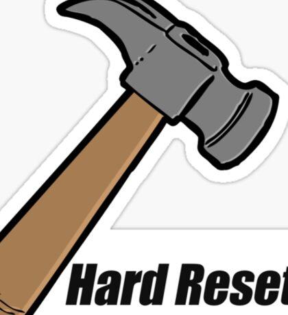 Hard Reset Sticker