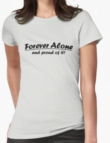 Forever Alone Womens Fitted T-Shirt