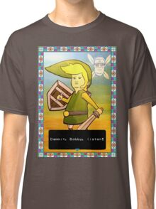 King of the Hill - Link from Zelda and Navi - Parody - Dammit, Bobby, listen!  Classic T-Shirt