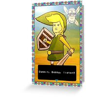 King of the Hill - Link from Zelda and Navi - Parody - Dammit, Bobby, listen!  Greeting Card