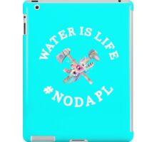 Standing Rock Water is Life No DAPL iPad Case/Skin