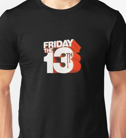 Friday the 13th! Unisex T-Shirt