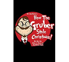 How the Gruber Stole Christmas Photographic Print