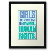 Girls Just Wanna Have (Aqua) Framed Print