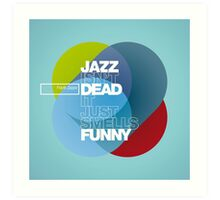 Jazz isn't dead, it just smells funny - Frank Zappa Art Print