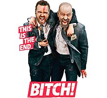 this is the end bitch heisenberg Photographic Print