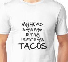 Head Says Gym Heart Says Tacos Unisex T-Shirt