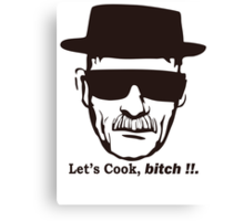 Walter White Let's Cook Breaking Bad  Canvas Print