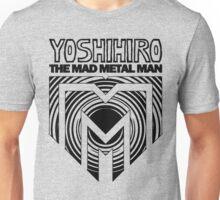 Yoshihiro the Mad Metal Man Unisex T-Shirt