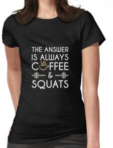 Coffee & Squats Womens Fitted T-Shirt