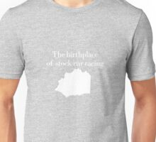The Birthplace Of Stock Car Racing Unisex T-Shirt