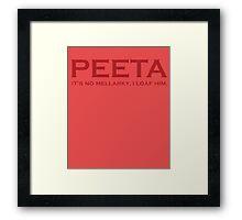Peeta It's No Mellarky I Loaf Him Framed Print