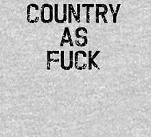 Country As Fuck T-Shirt