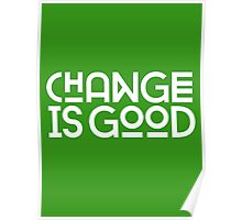 Change Is Good Poster