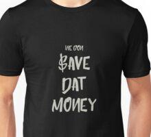 Save Dat Money Unisex T-Shirt