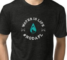 Standing Rock Water is Life No DAPL Tri-blend T-Shirt