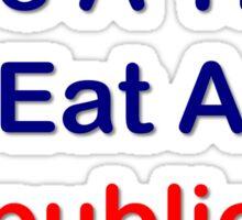 Save A Tree, Eat A Republican Sticker