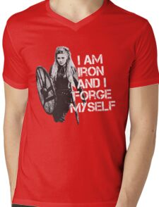 Lagertha: I am Iron and I forge myself Mens V-Neck T-Shirt