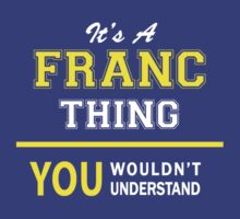 It's A FRANC thing, you wouldn't understand !! by satro