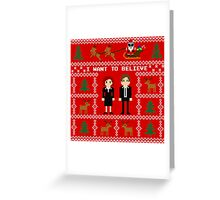 I WANT TO BELIEVE IN UGLY CHRISTMAS Greeting Card