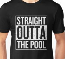 Straight Outta The Pool Unisex T-Shirt