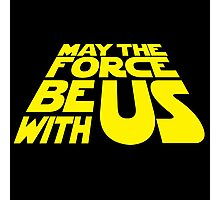 May The Force Be With Us - Title crawl Photographic Print