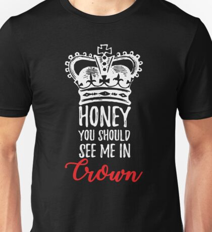 See me In Crown Unisex T-Shirt