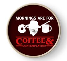 Mornings are for Coffee and contemplation T-shirt Clock