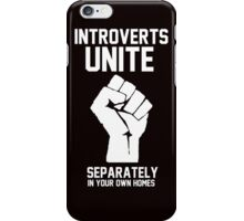 Introverts unite separately in your own homes iPhone Case/Skin