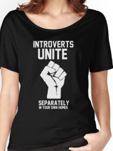 Introverts unite separately in your own homes Women's Relaxed Fit T-Shirt