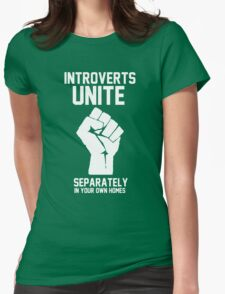 Introverts unite separately in your own homes Womens T-Shirt