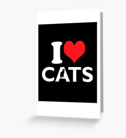 Cute Funny I Love CATS Greeting Card