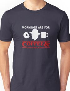 Mornings are for Coffee and contemplation T-shirt Unisex T-Shirt