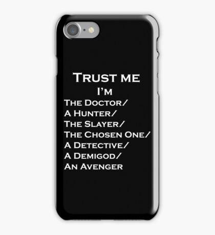 Trust Me, I'm ______ iPhone Case/Skin
