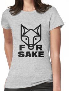For Fox Sake black Womens Fitted T-Shirt